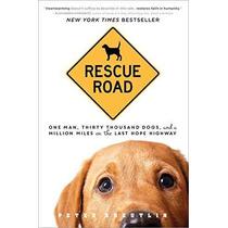 Camino De Rescate: Un Hombre De Treinta Mil Perros Y Un Mill