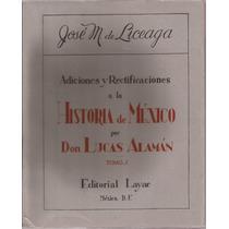 Adiciones Y Rectificaciones D Historia D México D L. Alamán