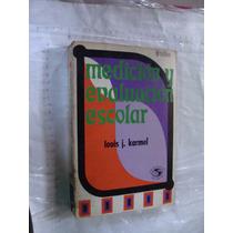 Libro Medicion Y Evaluacion Escolar , Louis J. Karmel , Año