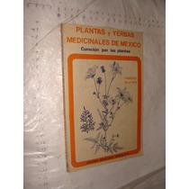 Libro Plantas Y Yerbas Medicinales De Mexico , Francisco De