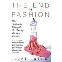 El Fin De La Moda: ¿cómo La Comercialización Del Negocio Ha
