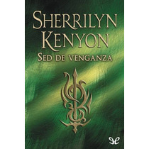 Sed De Venganza Sherrilyn Kenyon Libro Digital