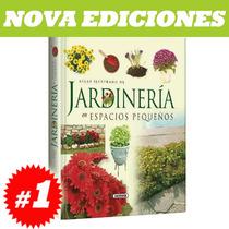 Atlas De Jardineria En Espacios Pequeños , Nuevo Y Original