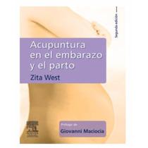 Acupuntura En El Embarazo Y El Parto, Zita West Libro