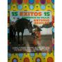 Antonio Aguilar Lp 15 Éxitos Rancheras De Relajo 1984