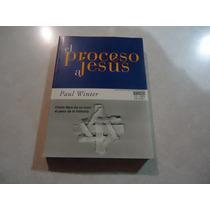 El Proceso A Jesús Autor: Paul Winter