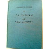 La Capilla De San Miguel Elizabeth Goudge Novela Leyenda