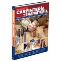 Aprende Carpitería Y Ebanistería Fácil, El Pack Más Completo