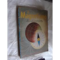 Libro El Magnetismo , Libros De Oro Del Saber , Novaro , Año