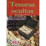 Tesoros Ocultos - Buscador De Tesoros Benito Chávez