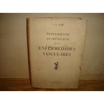 Tratamiento Quirúrgico De Las Enfermedades Vasculares - 1952