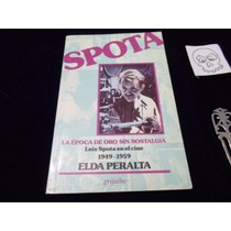 La Epoca De Oro Sin Nostalgia Spota Elda Peralta
