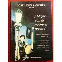 ¡ Mujer.. La Noche Es Joven! José León Sánchez. Agustín Lara