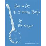 Cómo Jugar The 5-string Banjo (music Sales America)