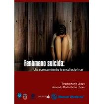 Libro Fenómeno Suicida ~ Armando Ibarra ~ Sobre El Suicidio