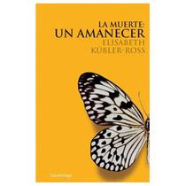 Libro Muerte Al Amanecer, Elisabeth Kübler-ross