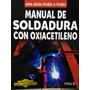 Manual Con Soldadura Con Oxiacetileno Acetileno