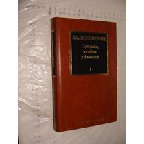 Libro Capitalismo , Socialismo Y Democracia I , J.a. Eschu