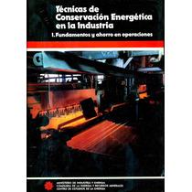 Tecnicas De Conservacion Energetica En La Industria 2 Vol. -