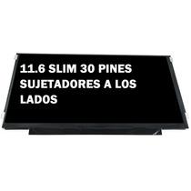Pantalla 11.6 Slim 30 Pines Acer E11 Es1-111m B116xtn01.0