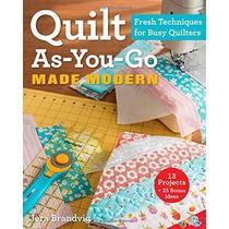 Quilt As-you-go Hecho Moderna: Técnicas Frescos Para Colcher