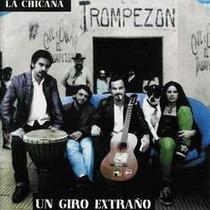 Chicana La Un Giro Extraño Reedicion 2013 Cd Nuevo