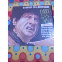 Ignacio Lopez Tarso Lp Corridos De La Revolución 1966