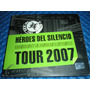 Heroes Del Silencio Tour 2007 C/nuevo De Coleccion Único #