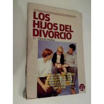 Libro Los Hijos Del Divorcio , Patricia Muñoz , 1988