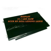 Display 10.1 Led Slim Hp Acer Dell Lenovo Lanix