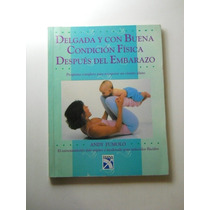 Delgada Y Buena Condicion Fisica Despues Del Embarazo