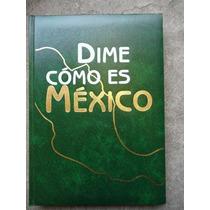 Dime Como Es Mexico Monumentos Naturales