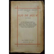 Ojo De Agua - Rubén Salazar Mallén. 1ª Ed., 1949