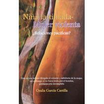 Libro Niña Lastimada-mujer Violenta. ¿relaciones Pacíficas?