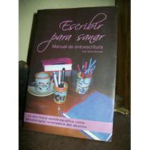 Escribir Para Sanar - Manual De Ontoescritura