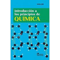 Introducción A Principios De Quimica | Holum | Prepa Abierta
