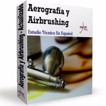 Aprende Airbushing Y Aerografia, Auto Moto Ropa Cascos Fácil
