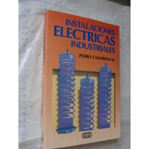 Libro Instalaciones Electricas Industriales, Pedro Camarena