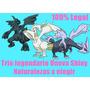 Paquete Pokemon Legendarios Unova Shiny Competitivos 6iv
