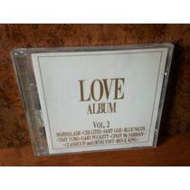 Love Album Vol. 2. Las Mas Bellas Canciones De Amor. Cd.