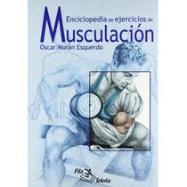 Libro: Enciclopedia De Ejercicios De Musculación - Óscar M.