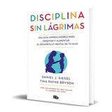 Libro Disciplina Sin Lágrimas - Dr Daniel Siegel