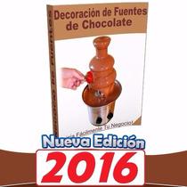 Libro: Decoracion De Fuentes De Chocolate Para Negocio