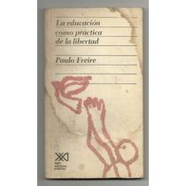 La Educación Como Parte De La Libertad / Paulo Freire