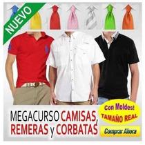 Moldes Y Patrones Para Fabricar Camisas, Remeras Y Corbatas