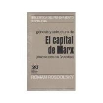 Libro Genesis Y Estructura De El Capital De Marx Estudios So