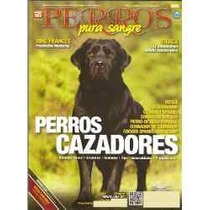 Revista Perros Cazadores Dogo Canario Border Collie Bulldog