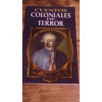 Libro Cuentos Coloniales De Terror