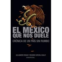 Mexico Que Nos Duele, El - Alejandro Rosas / Temas De Hoy