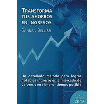 Transforma Tus Ahorros En Ingresos 2016 Forex Libro Digital
